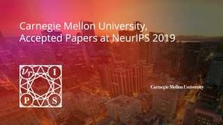 Vancouver city showing on the background, text: Carnegie Mellon University Accepted Papers at NeurIPS 2019